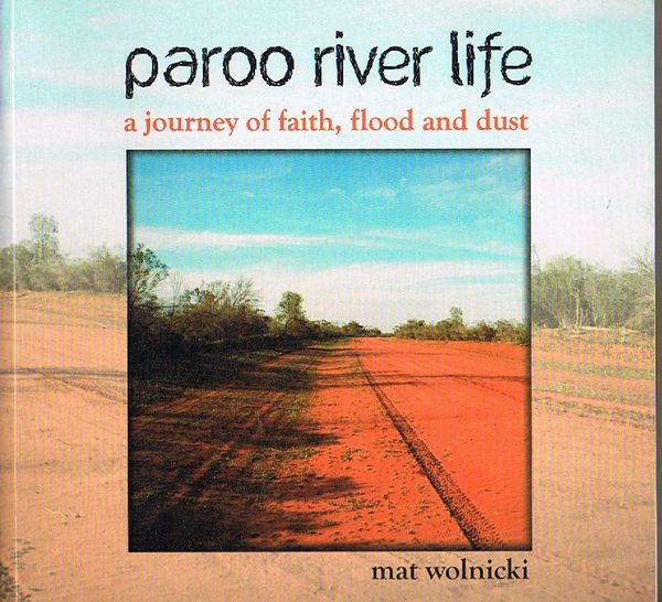 Paroo River Life: A Journey of Faith, Flood and Dust