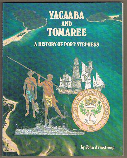 Yacaaba and Tomaree: A History of Port Stephens