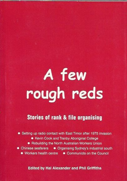 A Few Rough Reds: Stories of Rank and File Organising