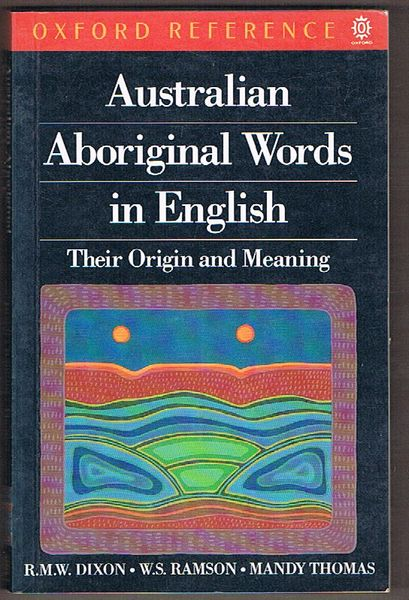 Australian Aboriginal Words in English: Their Origin and Meaning