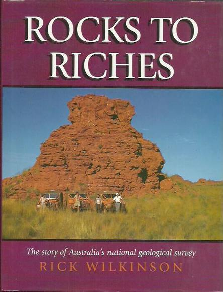 Rocks To Riches: The Story of Australia's National Geological Survey