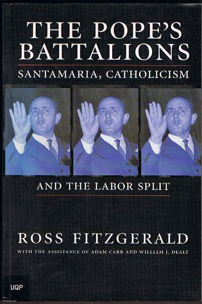 The Pope's Battalions: Santamaria, Catholicism and the Labor Split