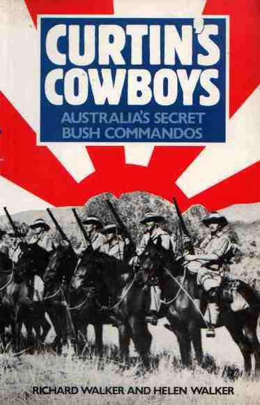 Curtin's Cowboys: Australia's Secret Bush Commandos