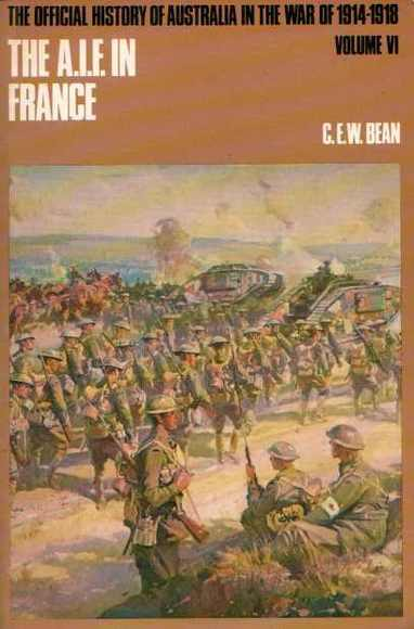 The Official History of Australia in the War of 1914-1918. Volume VI: The Australian Imperial Force in France During the Allied offensive, 1918
