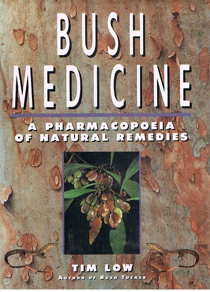 Bush Medicine: A Pharmacopoeia of Natural Remedies