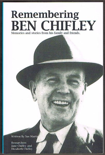 Remembering Ben Chifley: Memories and Stories from His Family and Friends