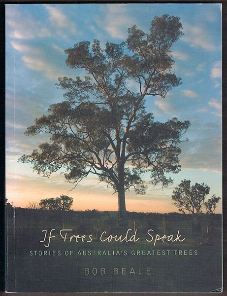 If Trees Could Speak: Stories of Australia's Greatest Trees