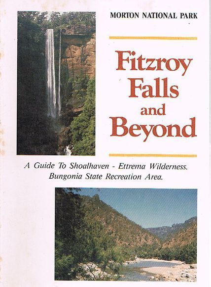 Fitzroy Falls and Beyond: A guide to Shoalhaven - Ettrema Wilderness. Bungonia State Recreation Area