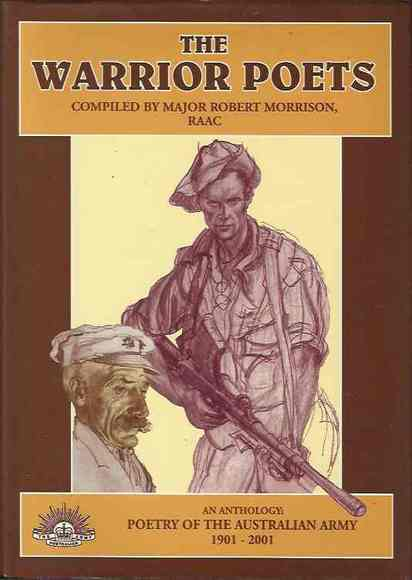 The Warrior Poets. An Anthology: Poetry of the Australian Army 1901-2001