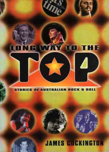 Long Way To The Top: Stories of Australian Rock & Roll