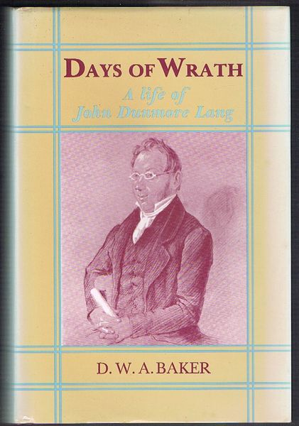 Days of Wrath: A Life of John Dunmore Lang
