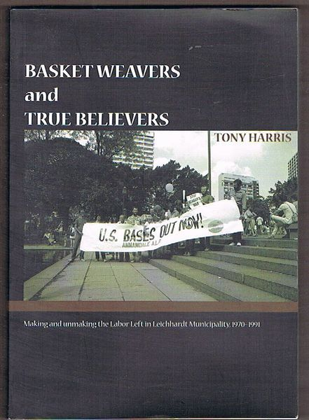 Basketweavers and True Believers: Making and Unmaking the Labor Left In Leichhardt Municipality 1970-1991