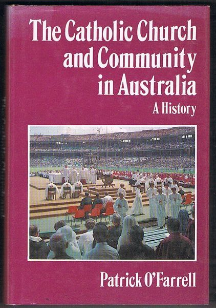 The Catholic Church and Community in Australia: A History