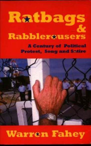 Ratbags & Rabblerousers: A Century of Political Protest, Song and Satire