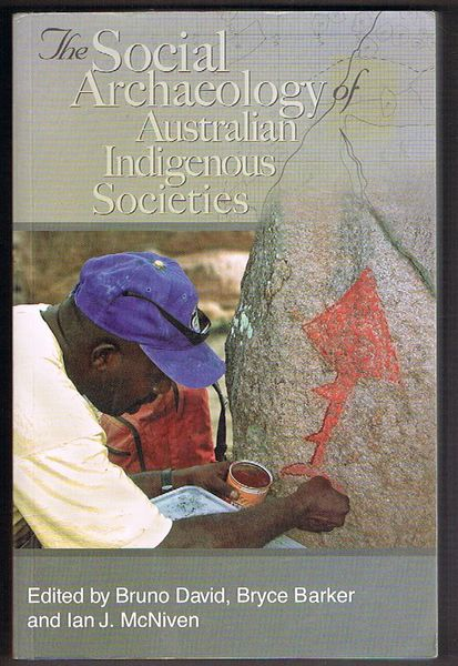 The Social Archaeology of Australian Indigenous Societies