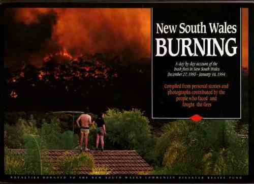New South Wales Burning: A day by day account of the bush fires in New South Wales December 27, 1993 - January 16, 1994