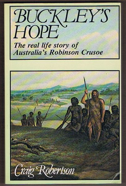 Buckley's Hope: The Story of Australia's Wild White Man