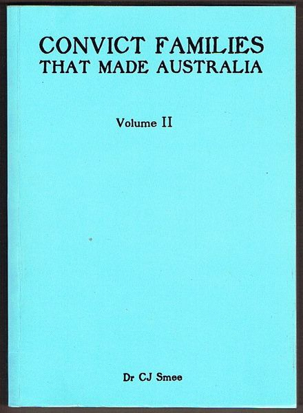 Convict Families That Made Australia. Volume II