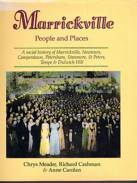 Marrickville, People and Places: A social history of Marrickville, Newtown, Camperdown, Petersham, Stanmore, St Peters, Tempe and Dulwich Hill