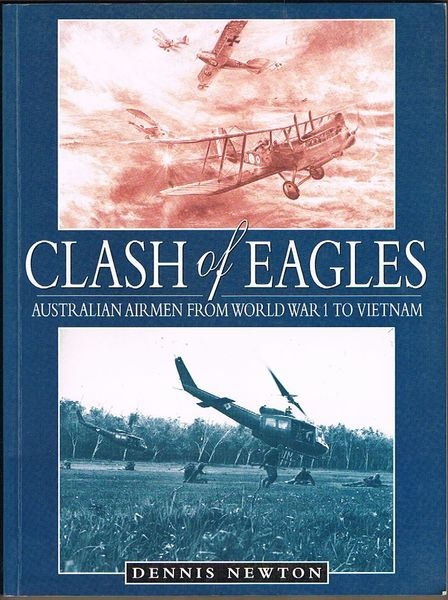 Clash of Eagles: Australian Airmen from World War 1 to Vietnam