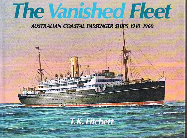 The Vanished Fleet: Australian Coastal Passenger Ships 1910-1960