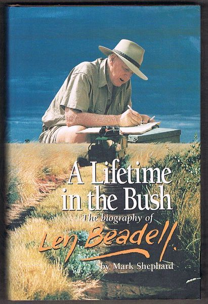 A Lifetime in the Bush: The Biography of Len Beadell