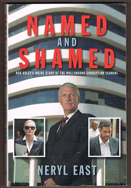 Named and Shamed: Bob Oxley's Inside Story of the Wollongong Corruption Scandal