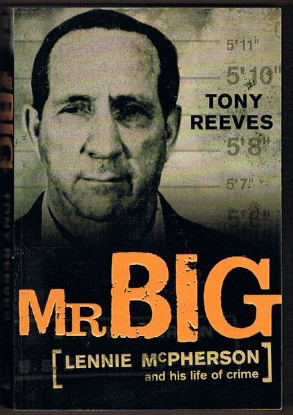 Mr. Big: Lennie McPherson and his life of crime