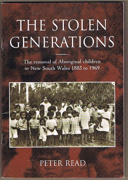 The Stolen Generations: The Removal of Aboriginal Children in New South Wales 1883 to 1969