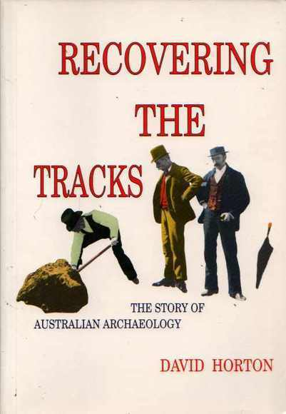 Recovering the Tracks: The Story of Australian Archaeology