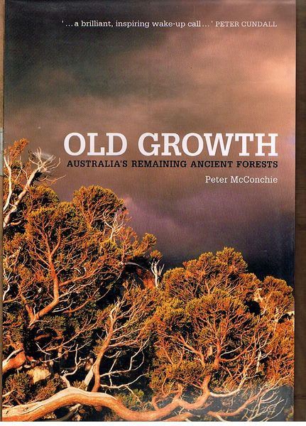Old Growth: Australia's Remaining Ancient Forests