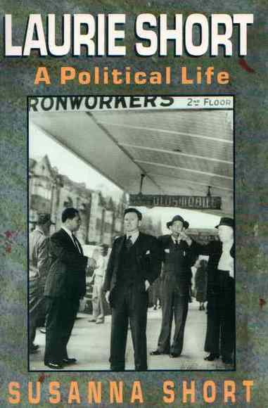 Laurie Short: A Political Life. Signed