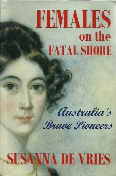 Females on the Fatal Shore: Australia's Brave Pioneers