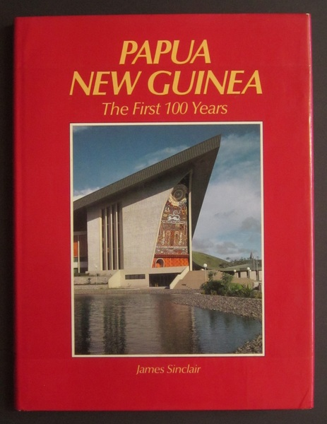 Papua New Guinea: The First 100 Years
