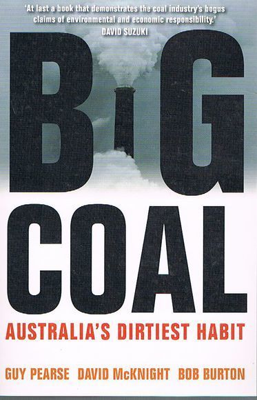 Big Coal: Australia's Dirtiest Habit