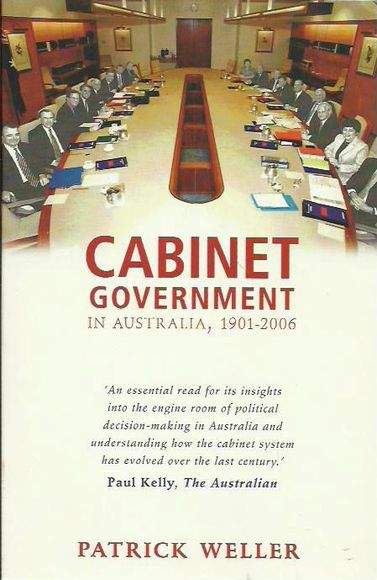 Cabinet Government in Australia, 1901-2006: Practice, Principles, Performance