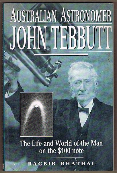 Australian Astronomer John Tebbutt: The Life and World of the Man on the $100 note