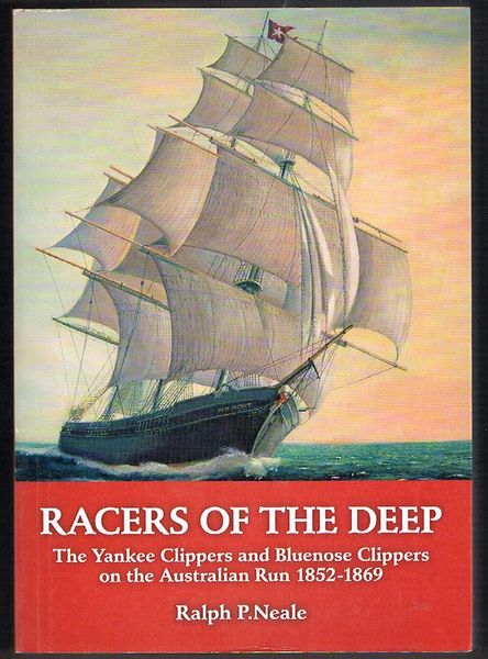 Racers of the Deep: The Yankee Clippers and Bluenose Clippers on the Australian Run 1852-1869
