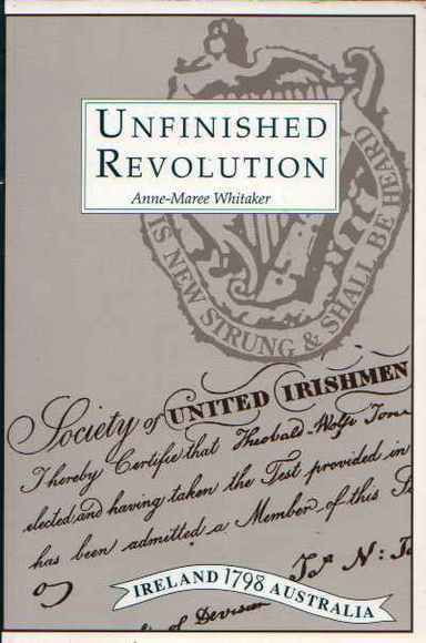 Unfinished Revolution: United Irishmen in New South Wales, 1800-1810