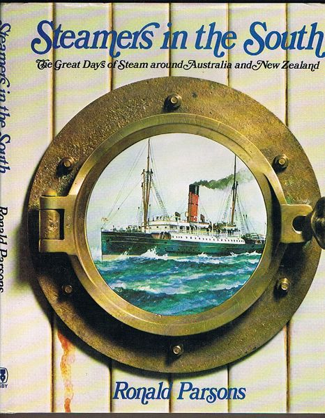 Steamers in the South: The Great Days of Steam around Australia and New Zealand