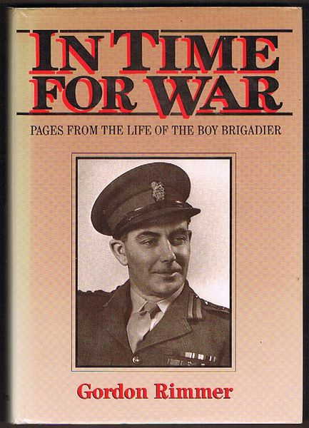 In Time for War: Pages from the Life of the Boy Brigadier. The biography of John O'Brien
