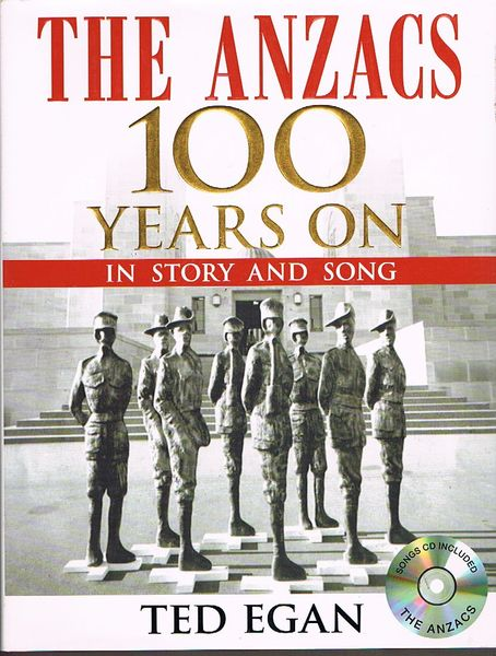 The Anzacs: 100 Years on in Story and Song (includes CD). Signed