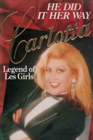 He Did It Her Way: Carlotta, Legend of Les Girls. Signed