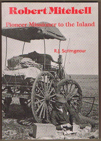 Robert Mitchell: Pioneer Missioner to the Inland