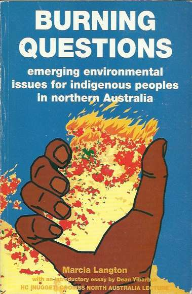 Burning Questions: Emerging environmental issues for indigenous peoples in northern Australia