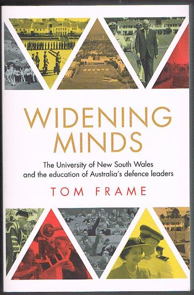 Widening Minds: The University of New South Wales and the education of Australia's defence leaders