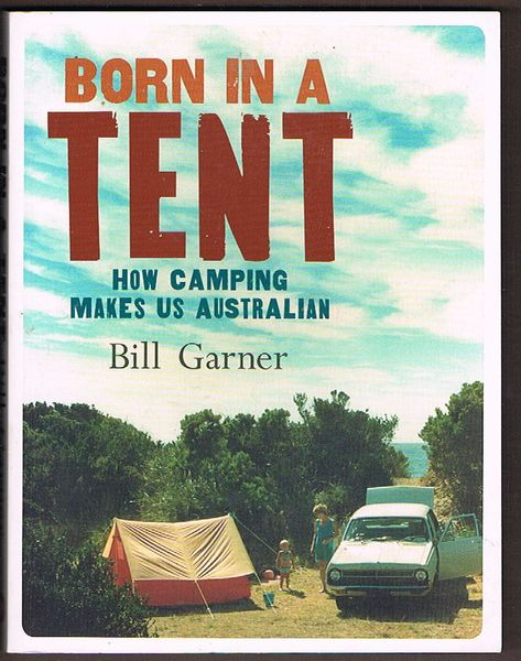Born in a Tent: How camping makes us Australian