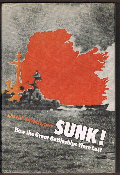 Sunk! How the Great Battleships Were Lost