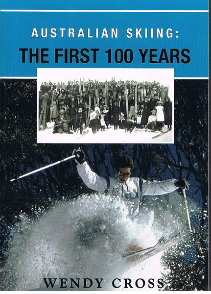 Australian Skiing: The First 100 Years