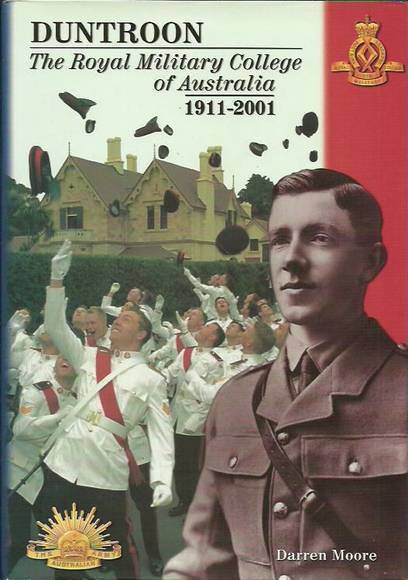 Duntroon: A History of the Royal Military College of Australia 1911-2001